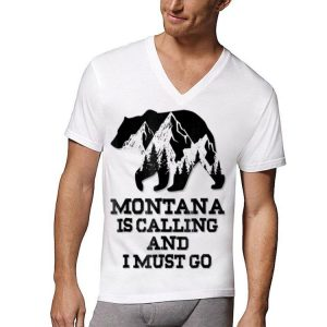 Montana Is Calling And I Must Go Bear And Mountains shirt