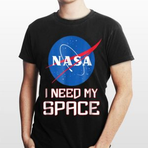 NASA logo I need my space shirt