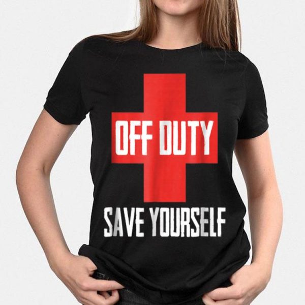 Off Duty Save Yourself Lifeguard Worker shirt
