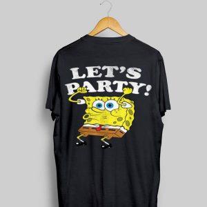 Spongebob Squarepants Lets Party shirt