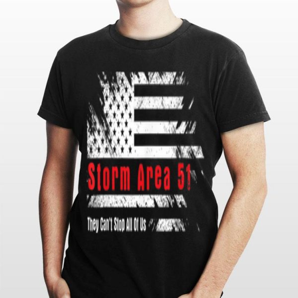 Storm Area 51 They Can't Stop All Of Us American Flag shirt