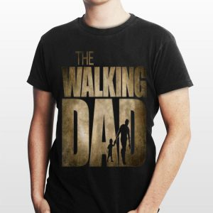 The Walking Dad Father And Son shirt