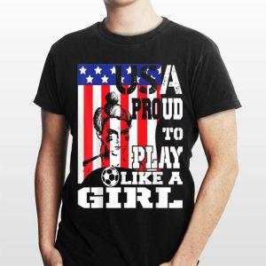 USA Proud To Play Like A Girl Women Soccer American Flag shirt