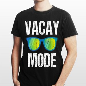 Vacay Mode Awesome Summer shirt