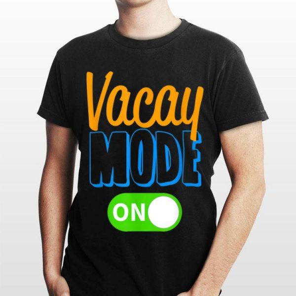 Vacay Mode On Family Vacation shirt