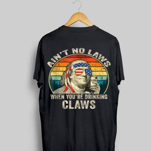 Vintage Ain't No Laws When you're Drinking Claws Benjamin Franklin shirt