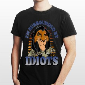 Vintage Disney Lion King Scar And The Hyenas Surrounded By Idiots shirt