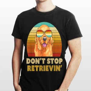 Vintage Golden Retriever Don't Stop Retrieving Sunglass shirt