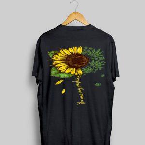 Weed Sunflower You Are My Sunshine shirt