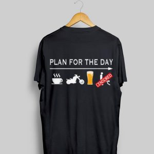 Plan For The Day Coffee Motorcycle Biker Beer And Sex shirt