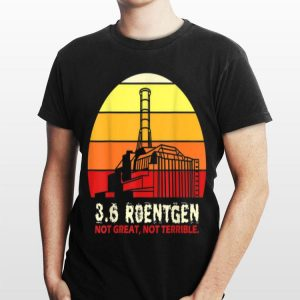 3.6 Roentgen Not Great Not Terrible Vintage shirt