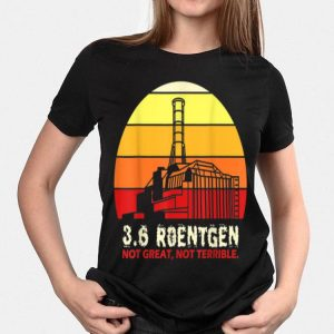 3.6 Roentgen Not Great Not Terrible Vintage shirt