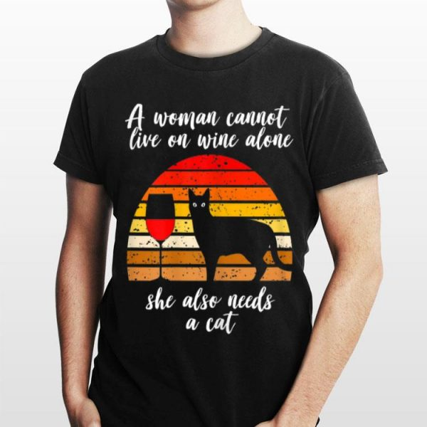 A woman Cannot Live On Wine Alone She Also Need A Cat Vintage shirt