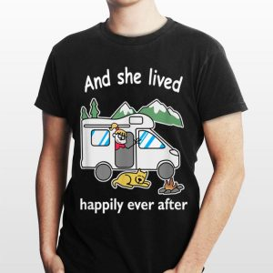 And she lived happily ever after Camping Dog shirt