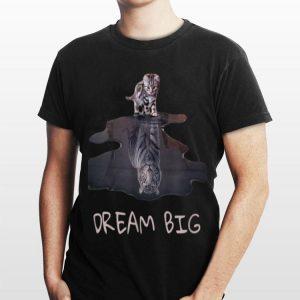 Cat Mirror Tiger Dream Big shirt