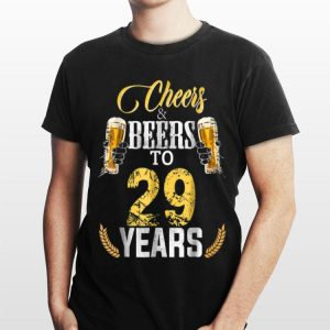 Cheers And Beers To 29 Years shirt
