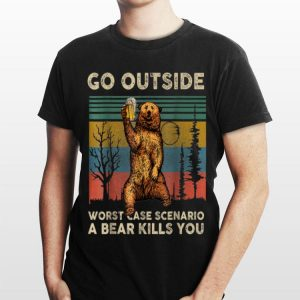Go Outside Worst Case Scenario A Bear Kills You Vintage Beer shirt