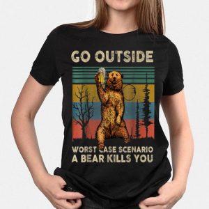Go Outside Worst Case Scenario A Bear Kills You Vintage Beer shirt