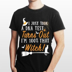 Halloween I Just Took A DNA Test Turns Out Im 100% That Witch shirt