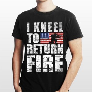 I Kneel To Return Fire Veteran USA Flag shirt