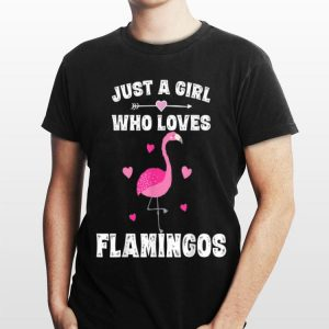 Just A Girl Who Loves Flamingos shirt