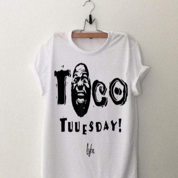 Lebron James Taco Tuesday Lyfe shirt