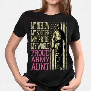 My Nephew My Soldier Hero Military Proud Army Aunt American Flag shirt