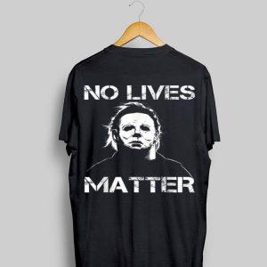 No Lives Matter Micheal Mayer Halloween shirt