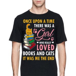 Once Upon A Time There Was A Girl Who Really Loved Book And Cats shirt