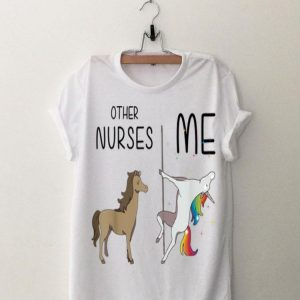 Other Nurses Me Unicorn Dance shirt