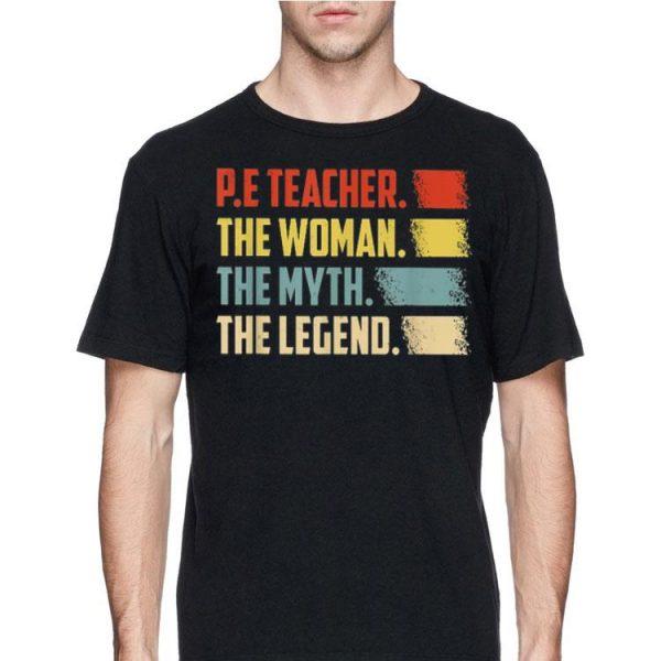 PE Teacher The Woman The Myth The Legend Vintage shirt