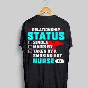 Relationship Status Taken By A Smoking Hot Nurse shirt