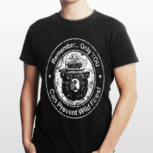 Remember Only You Can Prevent Wild Fires Bear shirt