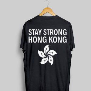 Stay Strong Hong Kong shirt