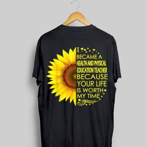 Sunflower I Became Health And Physical Education Teacher shirt