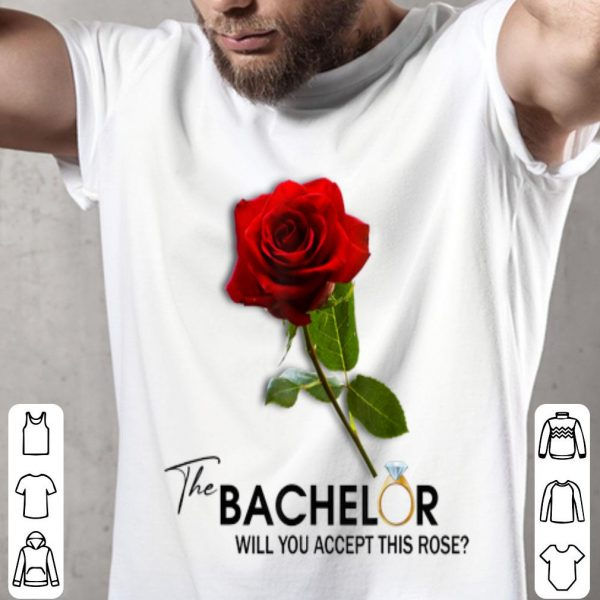 The Bachelor Will You Accept This Rose shirt
