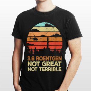Vintage 3.6 Roentgen Not Great Not Terrible Chernobyl shirt