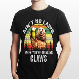 Vintage Bear Ain't No Laws When You're Drinking Claws shirt