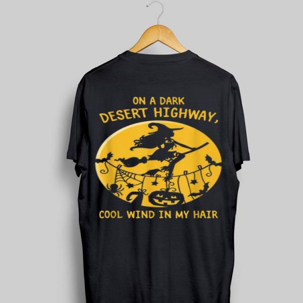 Witch On A Dark Desert Highway Cool Wind In My Hair Halloween shirt