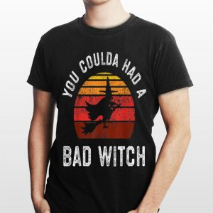 You Coulda Had a Bad Witch Vintage shirt