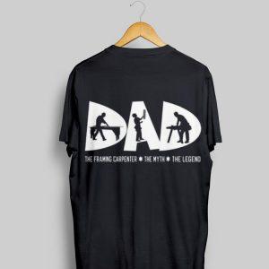 The Framing Carpenter The Myth The Legend Dad shirt