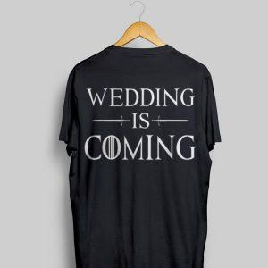 Wedding Is Coming shirt