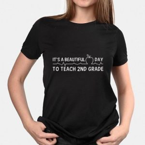 It's A beautiful Day To Teach 2nd Grade shirt