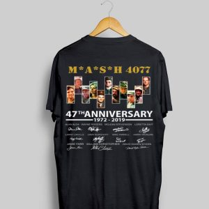 47th Anniversary MASH 4077 1972-2019 Signatures shirt
