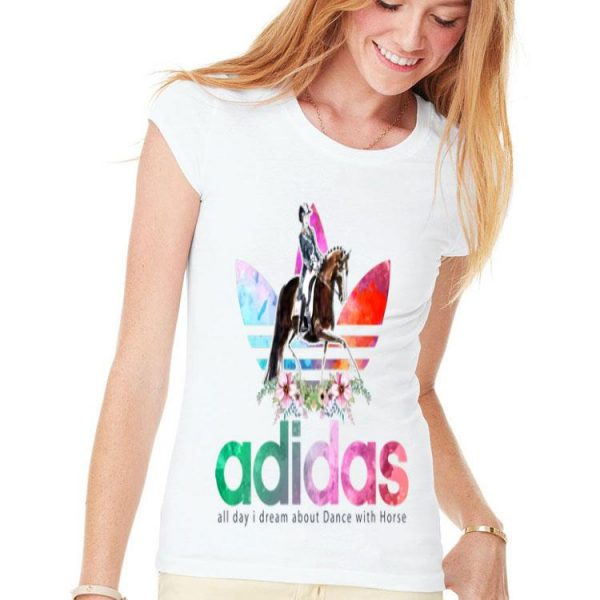 Adidas all day I dream about dance with horse shirt