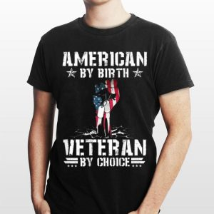 American By Birth Veteran By Choice shirt