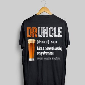 Beer Druncle Definition Like A Normal Uncle shirt