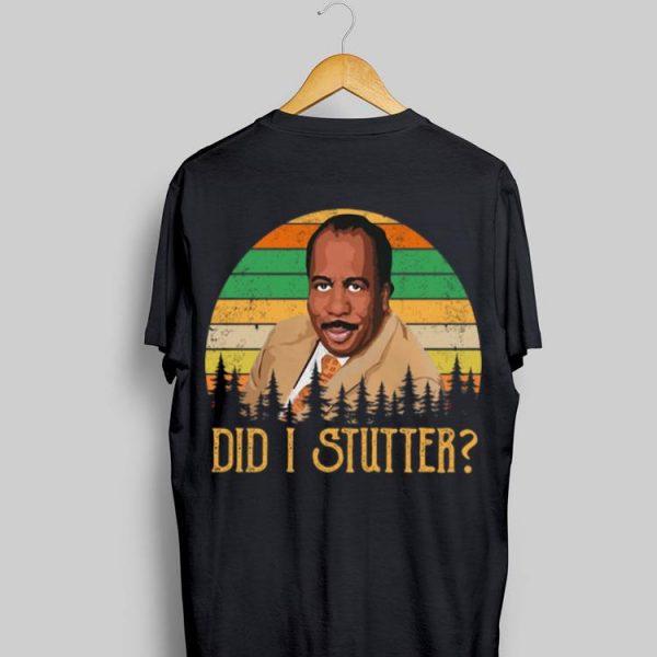 Did I Stutter Stanley Hudson Vintage shirt