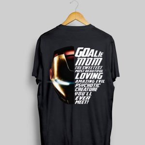 Goalie Mom The Sweetest Most Beautiful Loving Amazing Iron Man shirt