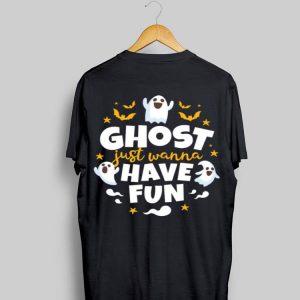 Halloween Ghost Just Wanna Have Fun shirt